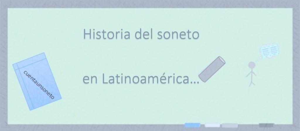 La historia del soneto en Latinoamérica. Historia del soneto en América. Sonetistas en los virreinatos y colonia de España en América.